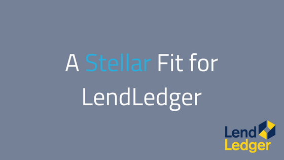 Stellar The Right Platform for LendLedger